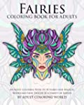 Fairies Coloring Book For Adults: An...