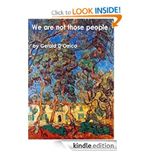 We are not those people Gerardo D'Orrico