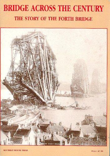 Bridge across the century : the story of the Forth Bridge