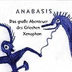 Anabasis: Das große Abenteuer des Griechen Xenophon |  Xenophon