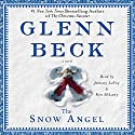 The Snow Angel Audiobook by Glenn Beck Narrated by January LaVoy, Ron McLarty