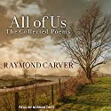 All of Us: The Collected Poems Audiobook by Raymond Carver Narrated by Norman Dietz