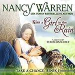 Kiss a Girl in the Rain: Take a Chance, Book 1   Nancy Warren