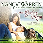 Kiss a Girl in the Rain: Take a Chance, Book 1 | [Nancy Warren]