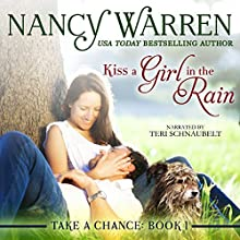 Kiss a Girl in the Rain: Take a Chance, Book 1 Audiobook by Nancy Warren Narrated by Teri Schnaubelt