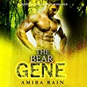 The Bear Gene: An Amazing Paranormal Shapeshifter Romance Audiobook by Amira Rain Narrated by Charlie Boswell