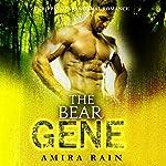 The Bear Gene: An Amazing Paranormal Shapeshifter Romance | Amira Rain