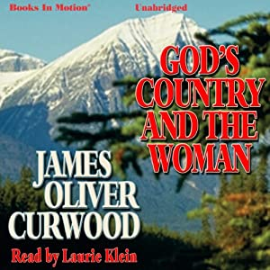 God's Country and the Woman | [James Oliver Curwood]