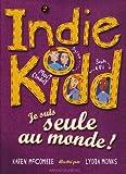 echange, troc Karen McCombie - Indie Kidd, Tome 2 : Je suis seule au monde !