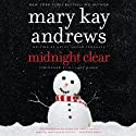Midnight Clear: A Novel Audiobook by Mary Kay Andrews Narrated by Hillary Huber