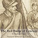 The Red Badge of Courage (       UNABRIDGED) by Stephen Crane Narrated by Steven Jay Cohen