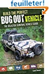 Build the Perfect Bug Out Vehicle: A...