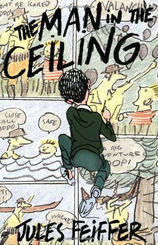 The Man in the Ceiling (Michael Di Capua Books), Jules Feiffer