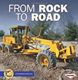 img - for From Rock to Road (Start to Finish (Lerner Hardcover)) book / textbook / text book