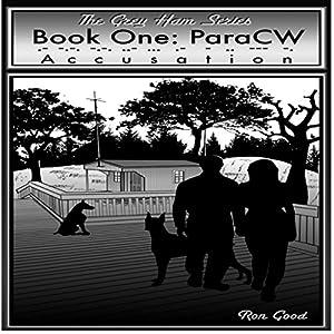 Accusation: The Grey Ham Series, ParaCW, Book One Hörbuch von Ron Good Gesprochen von: Arthur Flavell