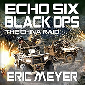 Echo Six: Black Ops - The China Raid Audiobook