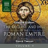 Edward Gibbon Decline And Fall Volume V [David Timson] [Naxos Audio Books: NA0129]: 5 (Naxos Non Fiction)