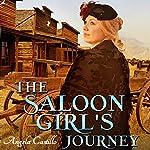 The Saloon Girl's Journey: Texas Women of Spirit, Book 3 | Angela Castillo