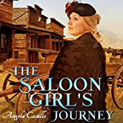 The Saloon Girl's Journey: Texas Women of Spirit, Book 3 | Angela Castillo
