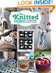 The Knitted Home: 12 Contemporary Pro...