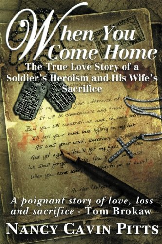 When You Come Home: The True Love Story of a Soldier's Heroism and His Wife's Sacrifice