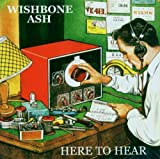 Here To Hear by Wishbone Ash (2004-03-31)