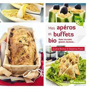 Mes apéros et buffets bio avec ou sans gluten, lactose