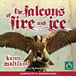 The Falcons of Fire and Ice | Karen Maitland