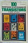 100 montages �lectroniques transistors
