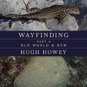 Wayfinding Part 4: Old World & New Audiobook