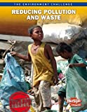 img - for Reducing Pollution and Waste (The Environment Challenge) book / textbook / text book