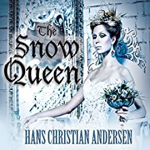The Snow Queen (       UNABRIDGED) by Hans Christian Andersen Narrated by Erin Yuen