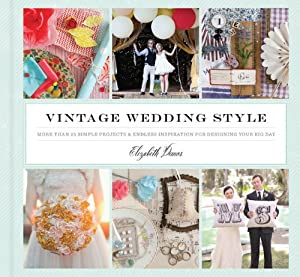 Vintage Wedding Style by Chronicle Books
