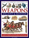 The Children's History Of Weapons: An...