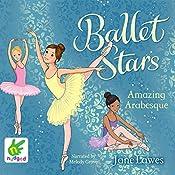 Ballet Stars: Amazing Arabesque: Ballet Stars: Book 2 | Jane Lawes
