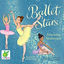Ballet Stars: Amazing Arabesque: Ballet Stars: Book 2 (       UNABRIDGED) by Jane Lawes Narrated by Melody Grove