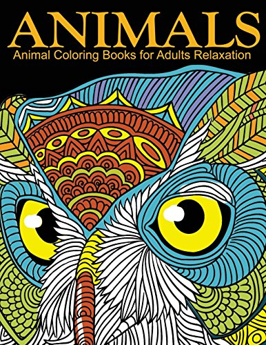 Animal Coloring Books for Adults Relaxation: EXTRA: PDF Download onto Your Computer for Easy Printout...