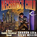 Necessity's Child: A Novel of the Liaden Universe (       UNABRIDGED) by Sharon Lee, Steve Miller Narrated by Eileen Stevens