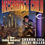 Necessity's Child: A Novel of the Liaden Universe | Sharon Lee,Steve Miller