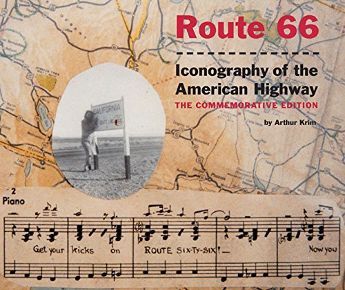 Route 66: Iconography of the American Highway: The Commemorative Edition