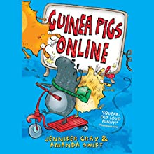 Guinea Pigs Online: Guinea Pigs Online 1 (       UNABRIDGED) by Jennifer Gray, Amanda Swift Narrated by Oliver Hembrough