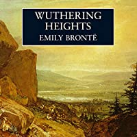 Wuthering Heights (       UNABRIDGED) by Emily Brontë Narrated by Patricia Routledge