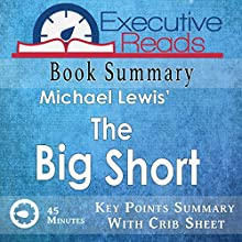 Book Summary: The Big Short: 45 Minutes - Key Points Summary/Refresher Audiobook by  Executive Reads Narrated by Michael Stadler