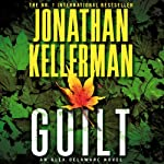 Guilt (       UNABRIDGED) by Jonathan Kellerman Narrated by John Rubinstein