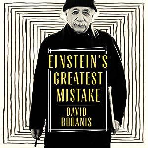 Einstein's Greatest Mistake: The Life of a Flawed Genius Hörbuch von David Bodanis Gesprochen von: Roger Davis