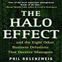 The Halo Effect: ...and the 8 Other Business Delusions That Deceive Managers (       UNABRIDGED) by Phil Rosenzweig Narrated by Jim Manchester