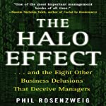 The Halo Effect: ...and the 8 Other Business Delusions That Deceive Managers | Phil Rosenzweig