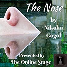 The Nose Audiobook by Nikolai Gogol, Claud Field Narrated by Susan Iannucci, Ben Stevens, Linda Barrans, David Prickett, Russell Gold,  Tovarisch, Jeff Moon