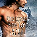 Old Loyalty, New Love Audiobook by Mary Calmes Narrated by Tristan James