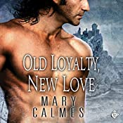 Old Loyalty, New Love | [Mary Calmes]